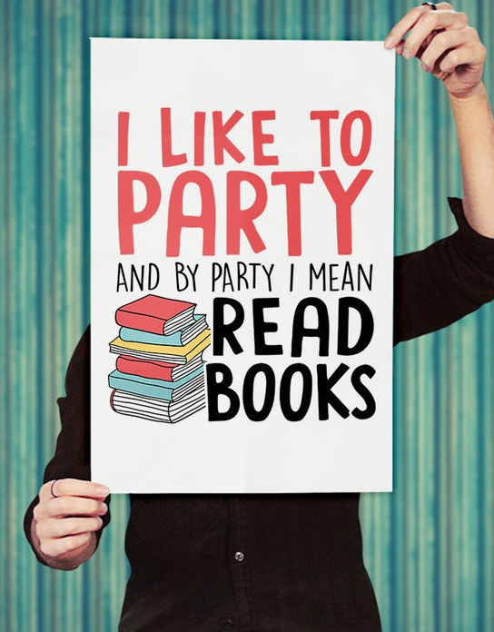 I like to party and to party I mean read books